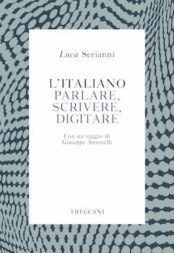L'Italiano. Parlare, scrivere, digitare